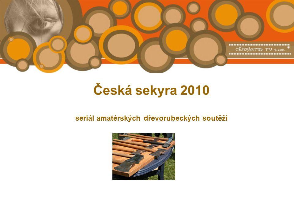Česká sekyra 2010 seriál amatérských dřevorubeckých soutěží
