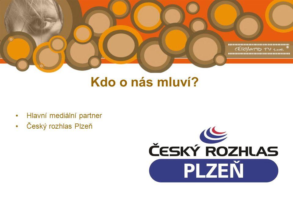 Kdo o nás mluví Hlavní mediální partner Český rozhlas Plzeň