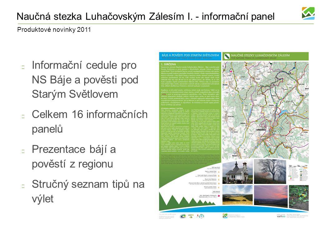 Produktové novinky 2011 Vítejte v Zálesí – Tipy na výlet Turistický průvodce 16-ti stránková brožura 10 tipů na na zajímavé výlety Popis výletu, fotografie, mapa