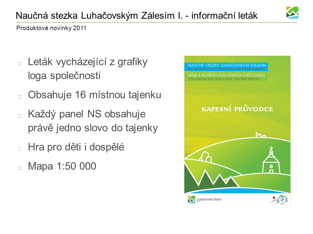 Produktové novinky 2011 Naučná stezka Luhačovským Zálesím II.