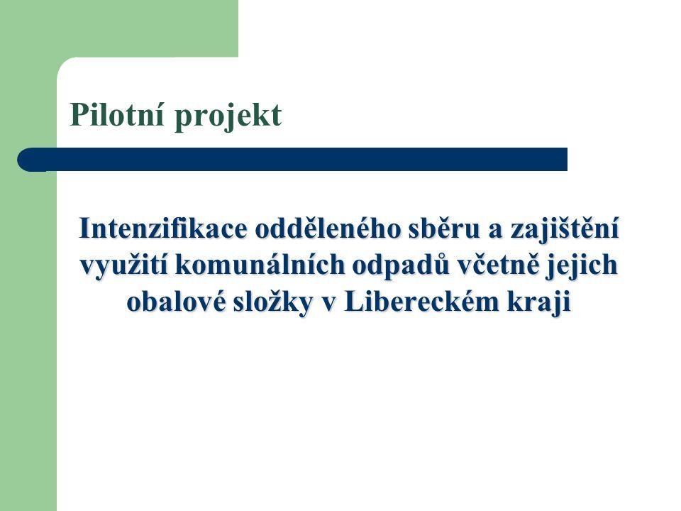 Pilotní projekt Intenzifikace odděleného sběru a zajištění využití komunálních odpadů včetně jejich obalové složky v Libereckém kraji