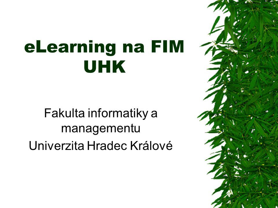 eLearning na FIM UHK Fakulta informatiky a managementu Univerzita Hradec Králové