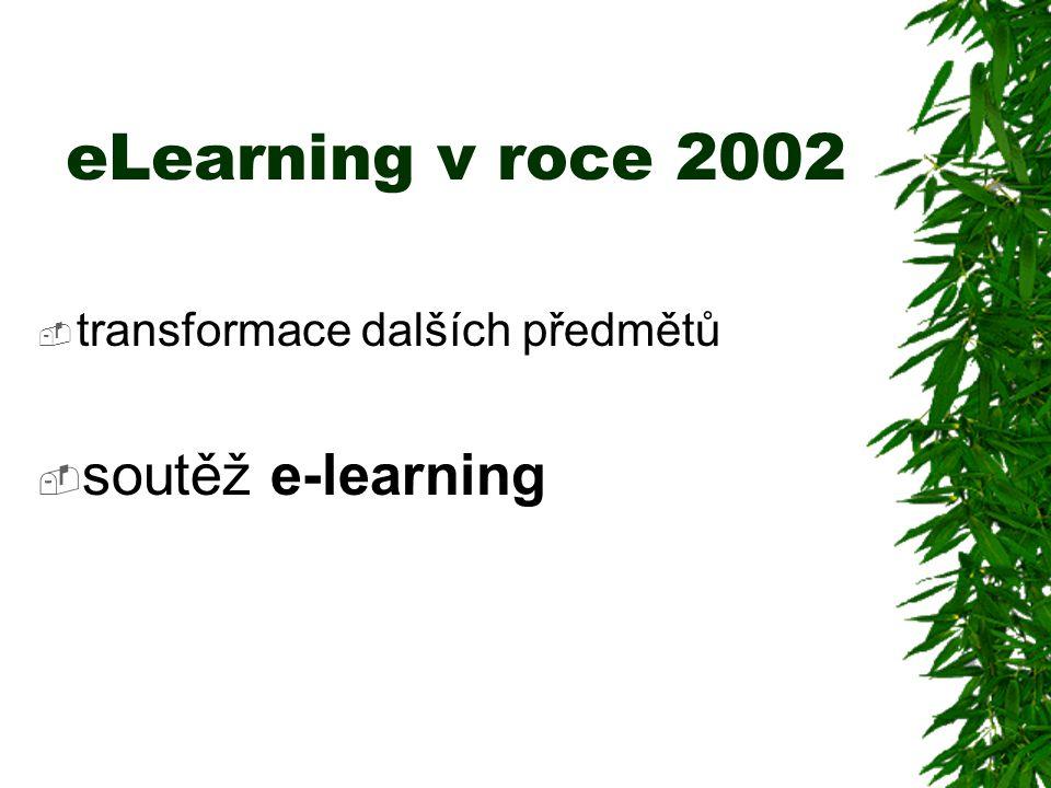 eLearning v roce 2002  transformace dalších předmětů  soutěž e-learning