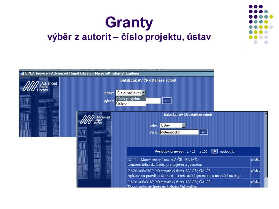 Granty výběr z autorit – číslo projektu, ústav