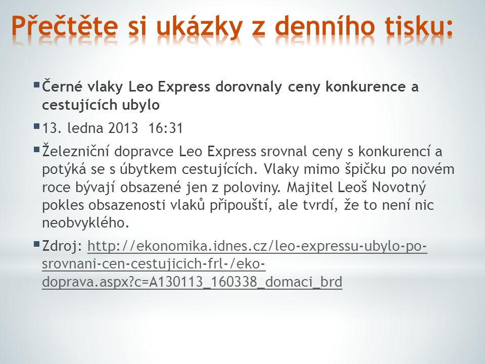  Černé vlaky Leo Express dorovnaly ceny konkurence a cestujících ubylo  13.