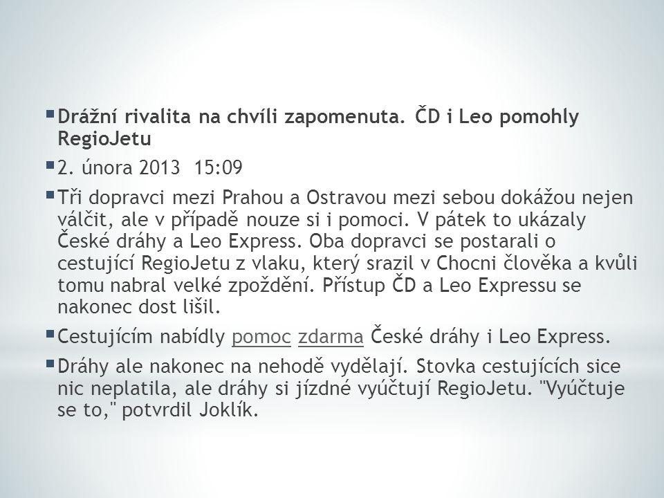  Drážní rivalita na chvíli zapomenuta.ČD i Leo pomohly RegioJetu  2.