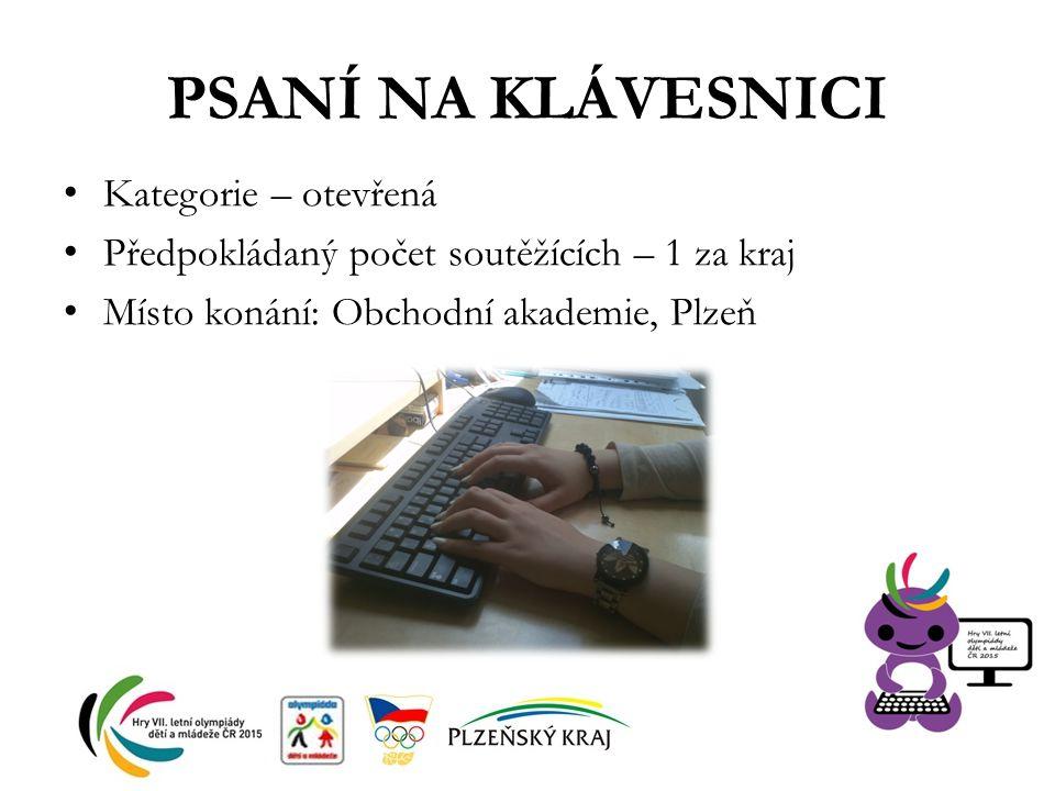 PSANÍ NA KLÁVESNICI Kategorie – otevřená Předpokládaný počet soutěžících – 1 za kraj Místo konání: Obchodní akademie, Plzeň