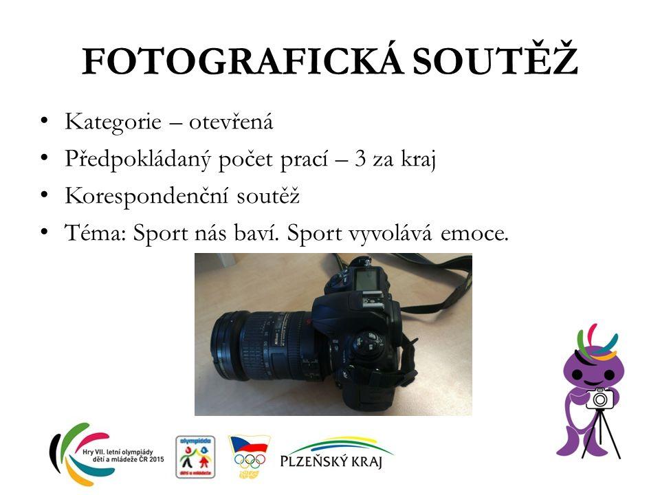 FOTOGRAFICKÁ SOUTĚŽ Kategorie – otevřená Předpokládaný počet prací – 3 za kraj Korespondenční soutěž Téma: Sport nás baví. Sport vyvolává emoce.