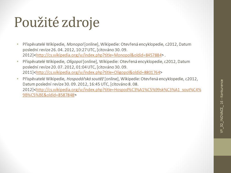 Použité zdroje Přispěvatelé Wikipedie, Monopol [online], Wikipedie: Otevřená encyklopedie, c2012, Datum poslední revize 26.