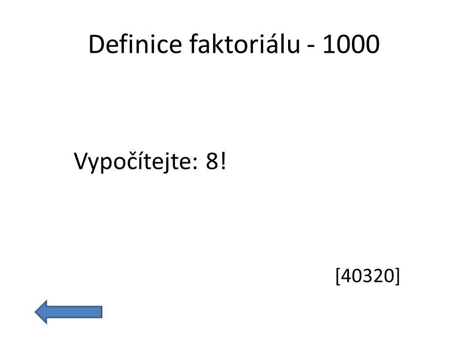 Definice faktoriálu - 1000 Vypočítejte: 8! [40320]