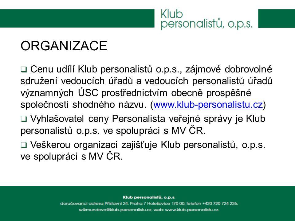 ORGANIZACE  Cenu udílí Klub personalistů o.p.s., zájmové dobrovolné sdružení vedoucích úřadů a vedoucích personalistů úřadů významných ÚSC prostřednictvím obecně prospěšné společnosti shodného názvu.