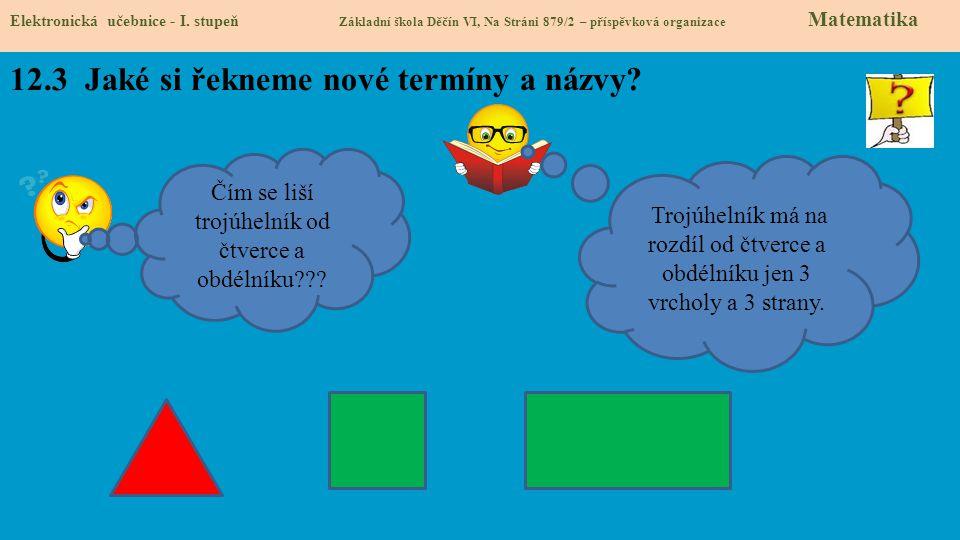 12.3 Jaké si řekneme nové termíny a názvy.Elektronická učebnice - I.
