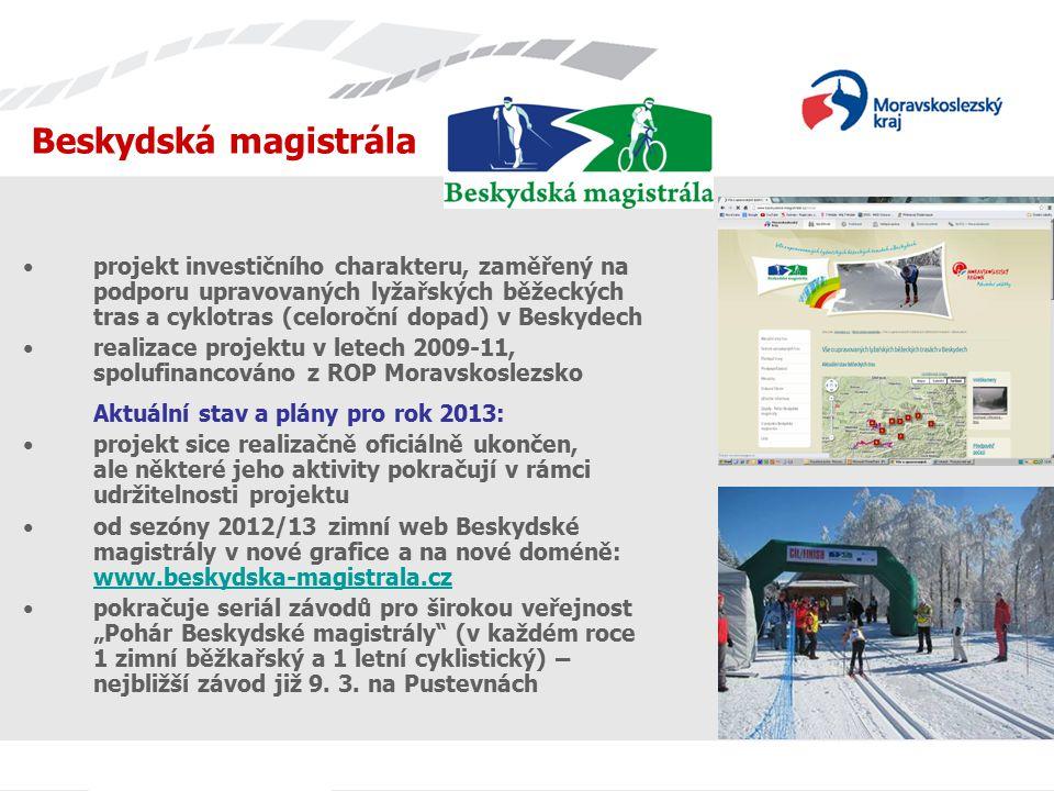 projekt investičního charakteru, zaměřený na podporu upravovaných lyžařských běžeckých tras a cyklotras (celoroční dopad) v Beskydech realizace projek