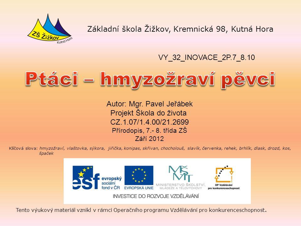 VY_32_INOVACE_2P.7_8.10 Autor: Mgr.