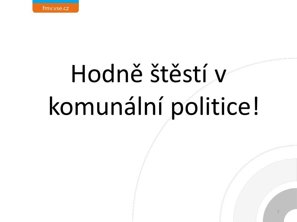 Hodně štěstí v komunální politice! 7