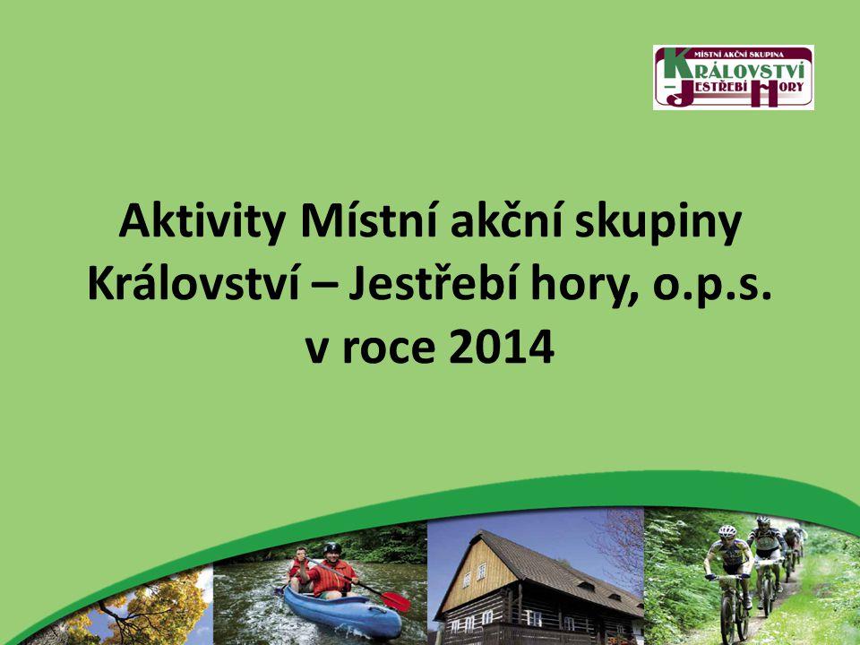 Aktivity Místní akční skupiny Království – Jestřebí hory, o.p.s. v roce 2014