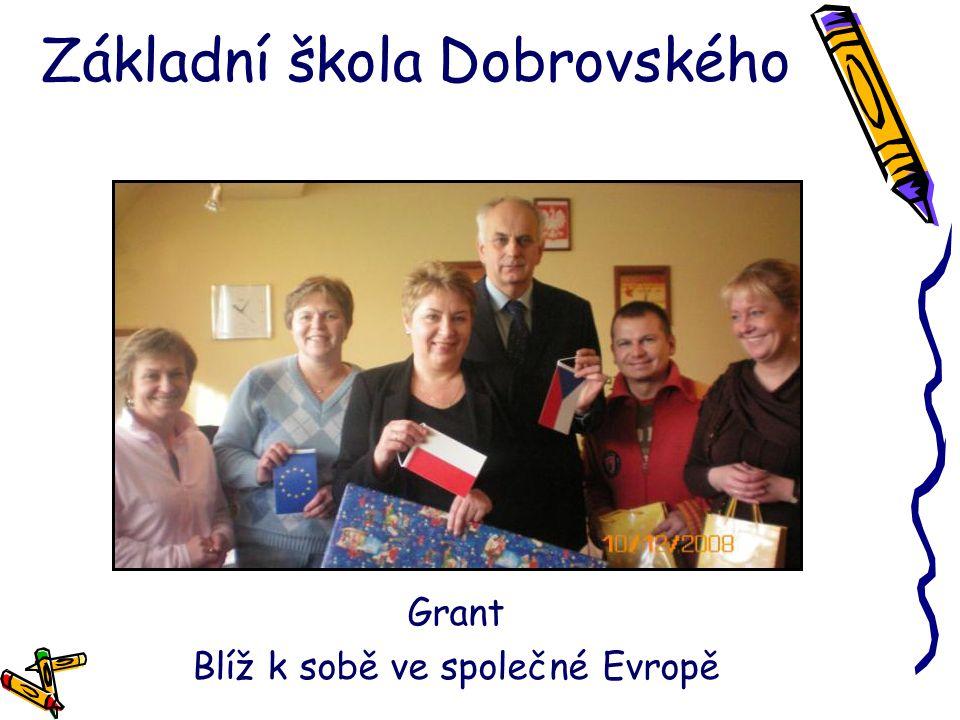 Základní škola Dobrovského Grant Blíž k sobě ve společné Evropě