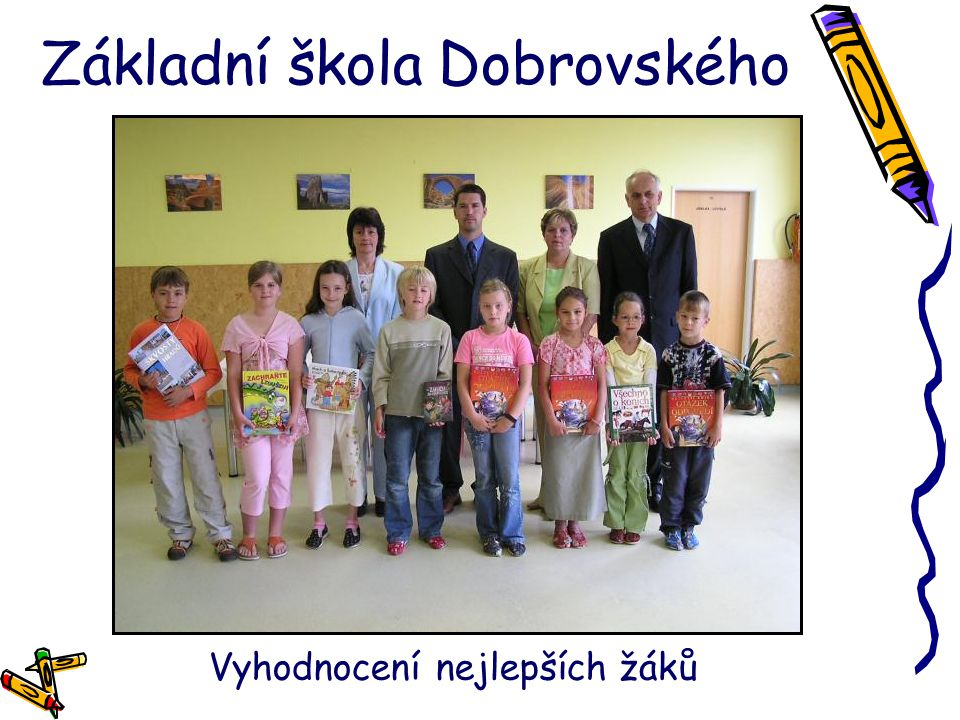 Základní škola Dobrovského Vyhodnocení nejlepších žáků