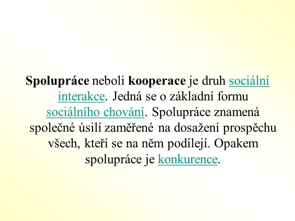 Spolupráce neboli kooperace je druh sociální interakce.