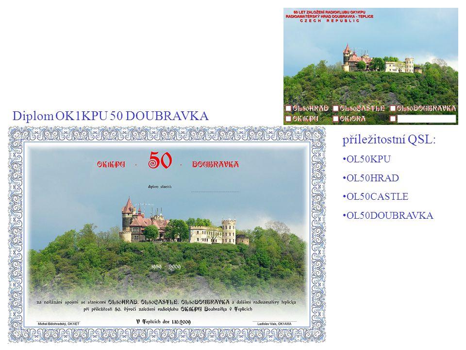 Diplom OK1KPU 50 DOUBRAVKA příležitostní QSL: OL50KPU OL50HRAD OL50CASTLE OL50DOUBRAVKA