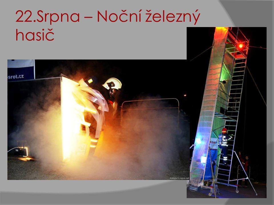 22.Srpna – Noční železný hasič