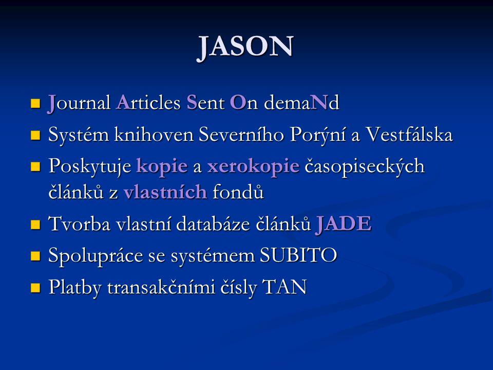 JASON Journal Articles Sent On demaNd Journal Articles Sent On demaNd Systém knihoven Severního Porýní a Vestfálska Systém knihoven Severního Porýní a