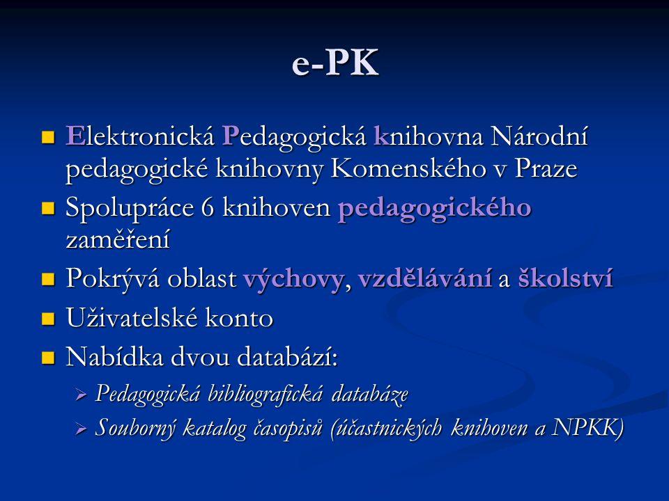 e-PK Elektronická Pedagogická knihovna Národní pedagogické knihovny Komenského v Praze Elektronická Pedagogická knihovna Národní pedagogické knihovny