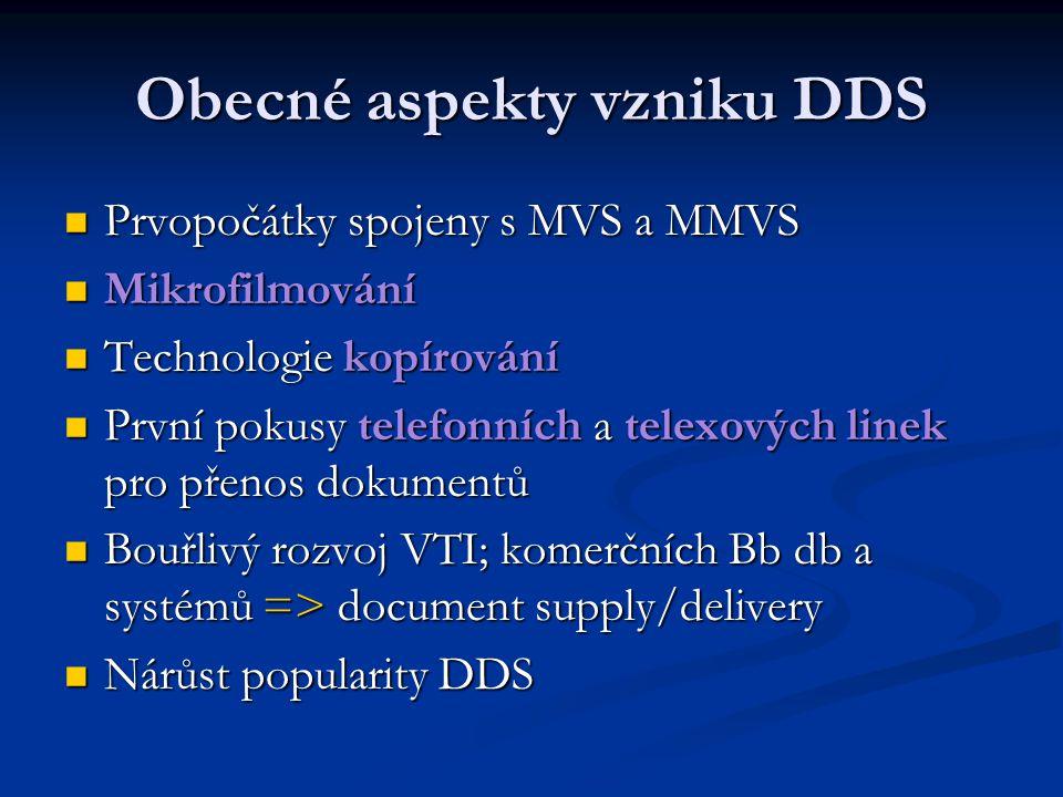 Obecné aspekty vzniku DDS Prvopočátky spojeny s MVS a MMVS Prvopočátky spojeny s MVS a MMVS Mikrofilmování Mikrofilmování Technologie kopírování Techn