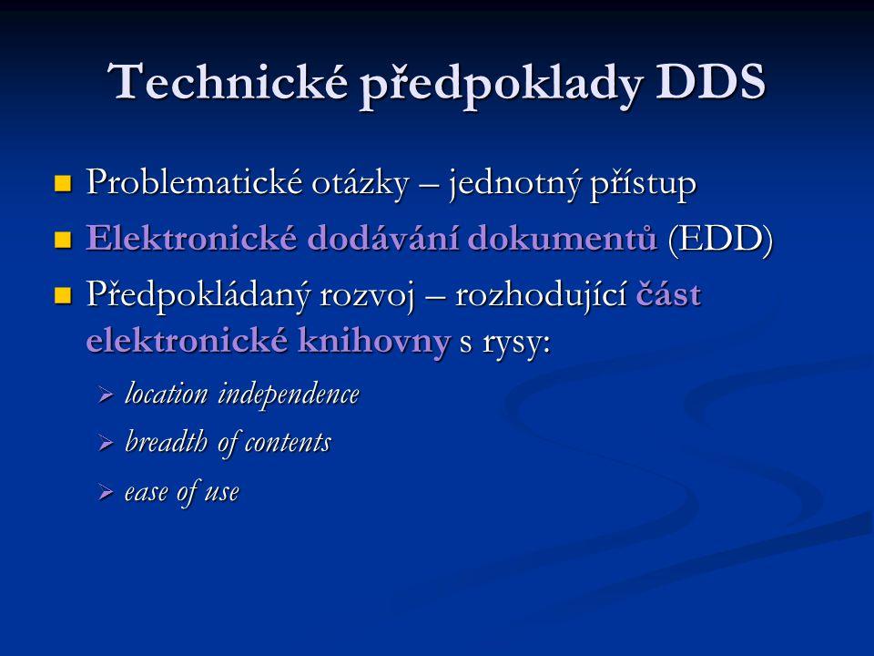 Technické předpoklady DDS Problematické otázky – jednotný přístup Problematické otázky – jednotný přístup Elektronické dodávání dokumentů (EDD) Elektr