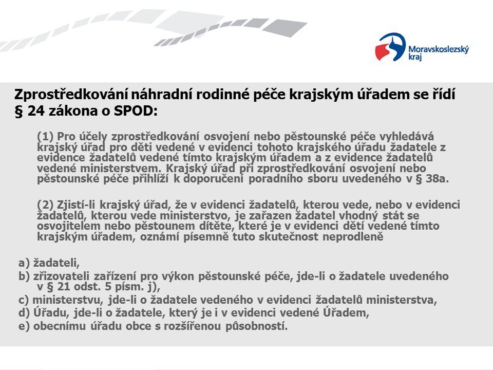 (3) Na základě písemného oznámení krajského úřadu podle odstavce 2 písm.