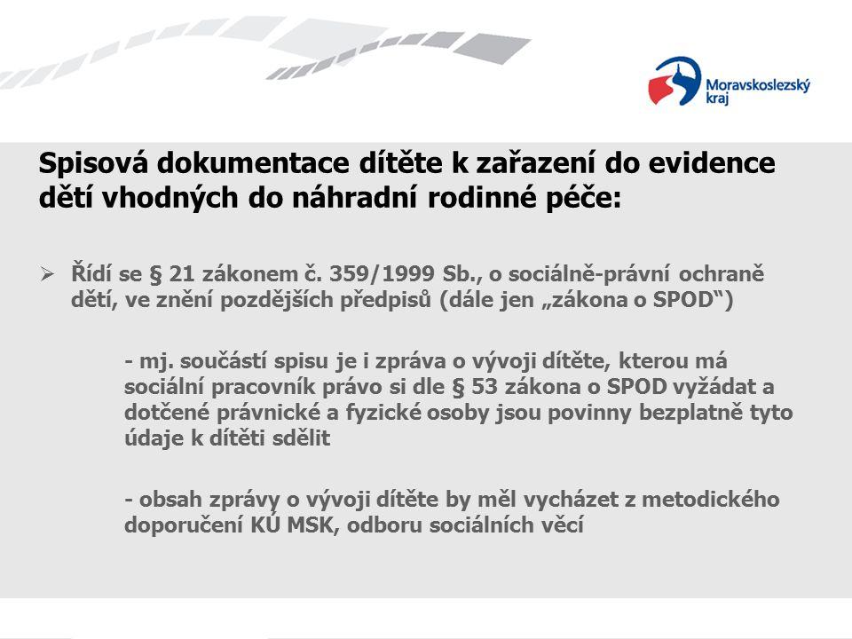 """Spolupráce OSPOD s dětským domovem v rámci náhradní rodinné péče (dále """"NRP ):  Za nejdůležitější lze s ohledem na spolupráci považovat § 29 odst."""