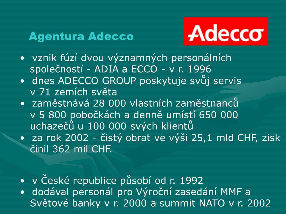 vznik fúzí dvou významných personálních společností - ADIA a ECCO - v r. 1996 dnes ADECCO GROUP poskytuje svůj servis v 71 zemích světa zaměstnává 28