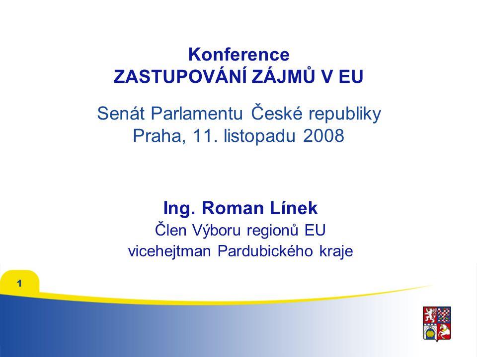 1 Konference ZASTUPOVÁNÍ ZÁJMŮ V EU Senát Parlamentu České republiky Praha, 11.