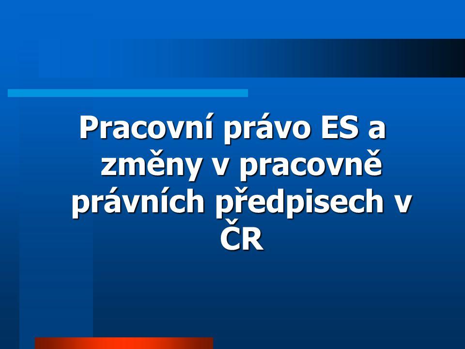 Pracovní právo ES a změny v pracovně právních předpisech v ČR