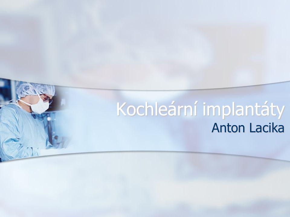 Typy kochleárních implantátů Kochleární implantáty schválené Food and Drug Administration (FDA).