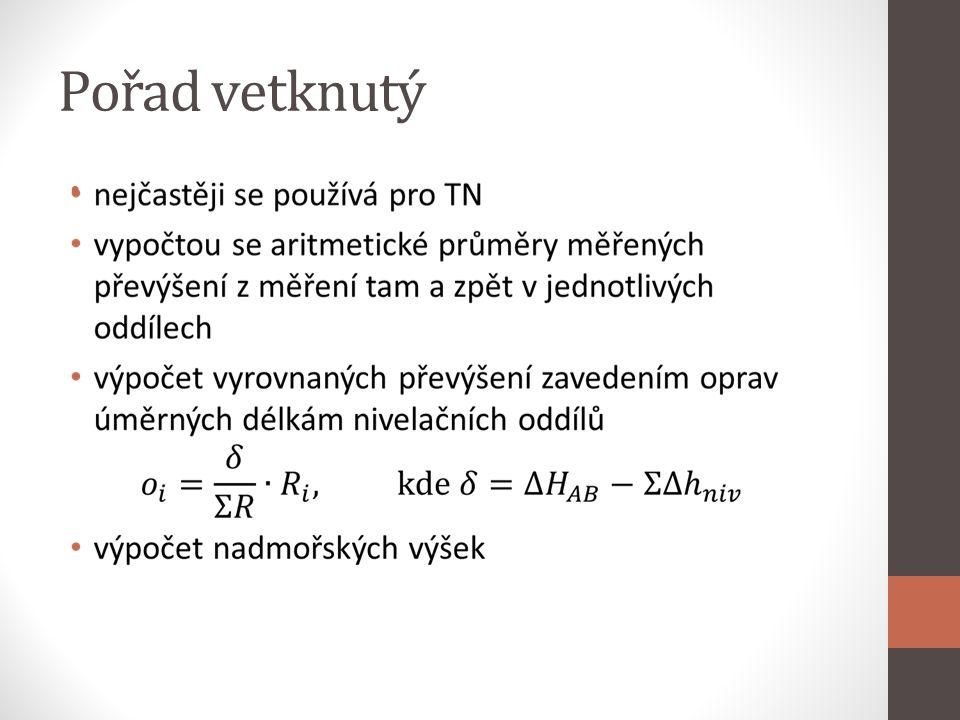 Pořad připojený na jeden známý bod výpočet aritmetických průměrů jednotlivých převýšení tam a zpět výpočet výšek určovaných bodů od výchozího bodu