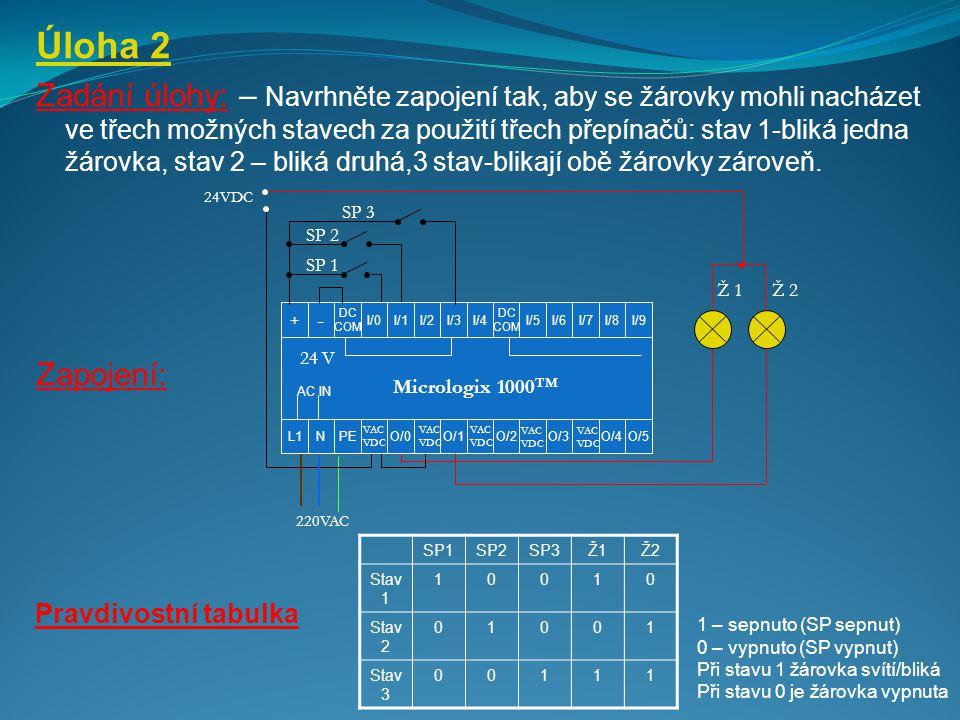 Úloha 2 Zadání úlohy: – Navrhněte zapojení tak, aby se žárovky mohli nacházet ve třech možných stavech za použití třech přepínačů: stav 1-bliká jedna žárovka, stav 2 – bliká druhá,3 stav-blikají obě žárovky zároveň.