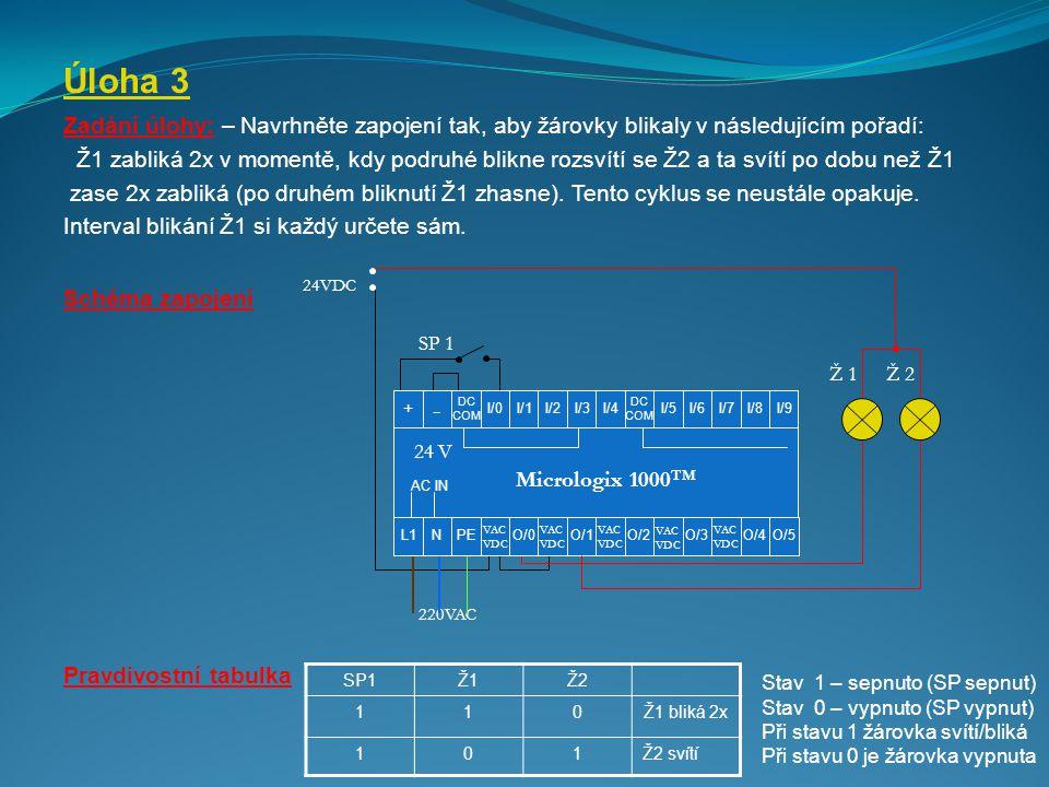 Úloha 3 Zadání úlohy: – Navrhněte zapojení tak, aby žárovky blikaly v následujícím pořadí: Ž1 zabliká 2x v momentě, kdy podruhé blikne rozsvítí se Ž2 a ta svítí po dobu než Ž1 zase 2x zabliká (po druhém bliknutí Ž1 zhasne).