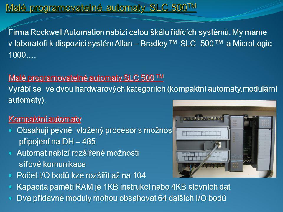 Modulární automaty Modulární systémy SLC – 500 jsou stavebnice Modulární systémy SLC – 500 jsou stavebnice Skládají se ze zdrojů, procesorů a periferních jednotek zasunutých do rámů se 4,7,10 nebo 13 pozicemi Skládají se ze zdrojů, procesorů a periferních jednotek zasunutých do rámů se 4,7,10 nebo 13 pozicemi Nabízejí značnou flexibilitu systémové konfigurace a větší I/O kapacitu než kompaktní automaty Nabízejí značnou flexibilitu systémové konfigurace a větší I/O kapacitu než kompaktní automaty Uživatel si může vybrat z různých modulových polic (rámů), napájecích zdrojů, procesorů a diskrétních nebo speciálních I/O Uživatel si může vybrat z různých modulových polic (rámů), napájecích zdrojů, procesorů a diskrétních nebo speciálních I/O modulů k vytvoření aplikačního řídicího systému modulů k vytvoření aplikačního řídicího systému