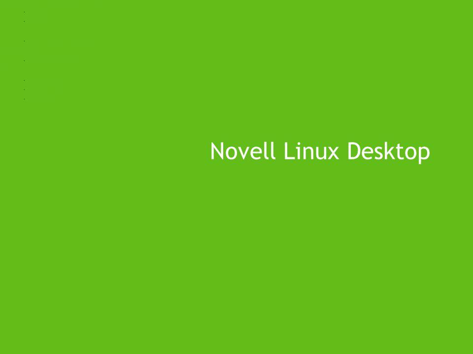Novell Linux Desktop Operační systém s podporou všech potřebných technologií Multimedia Mobilita Certifikace na rostoucí počet pracovních stanic Všich