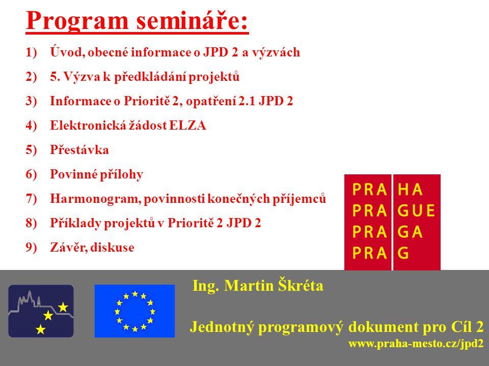 Program semináře: 1)Úvod, obecné informace o JPD 2 a výzvách 2)5.