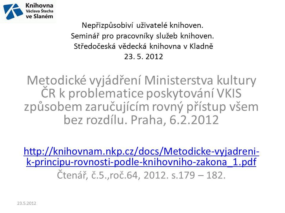Zákon č.257/2001 o knihovnách a podmínkách provozování veřejných knihovnických a informačních služeb ( knihovní zákon) http://knihovnam.nkp.cz/sekce.php3?page=03_Leg/01_LegPod/Zakon257.htm http://knihovnam.nkp.cz/sekce.php3?page=03_Leg/01_LegPod/Zakon257.htm § 2.