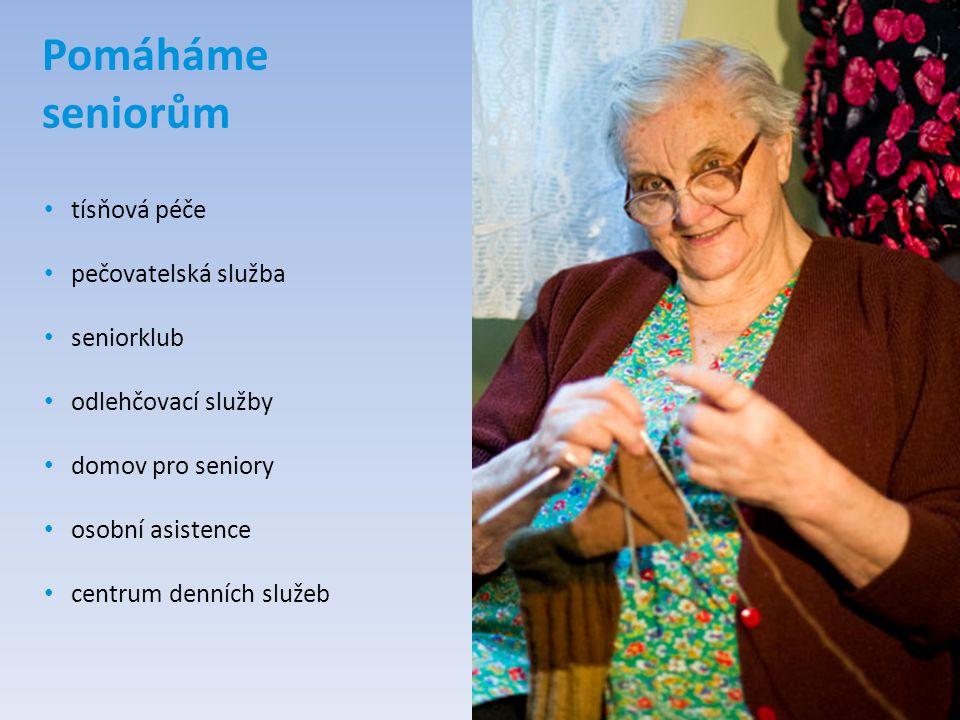 Pomáháme seniorům tísňová péče pečovatelská služba seniorklub odlehčovací služby domov pro seniory osobní asistence centrum denních služeb