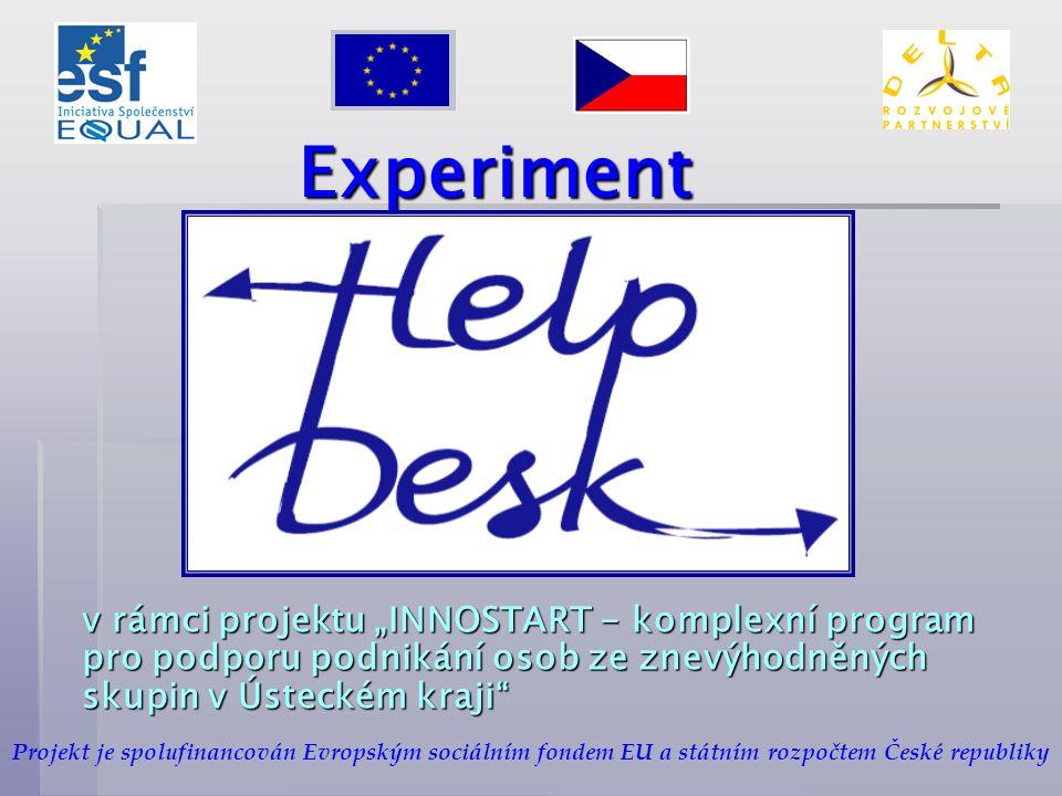 """Experiment v rámci projektu """"INNOSTART - komplexní program pro podporu podnikání osob ze znevýhodněných skupin v Ústeckém kraji Projekt je spolufinancován Evropským sociálním fondem EU a státním rozpočtem České republiky"""