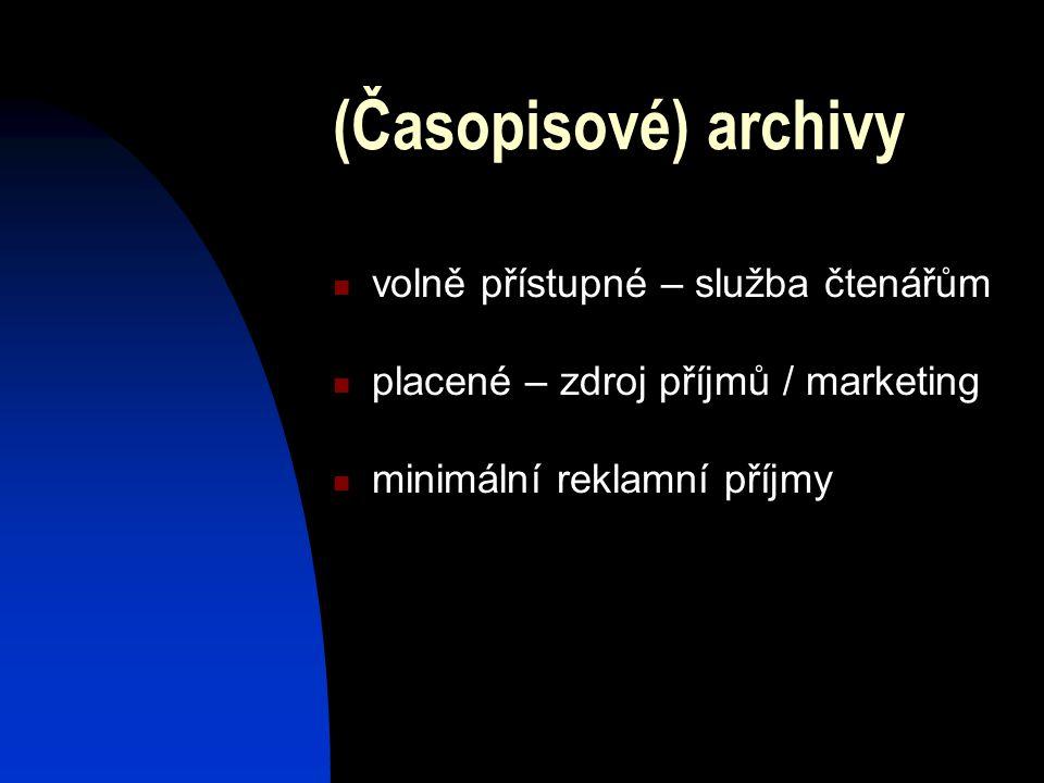 (Časopisové) archivy volně přístupné – služba čtenářům placené – zdroj příjmů / marketing minimální reklamní příjmy