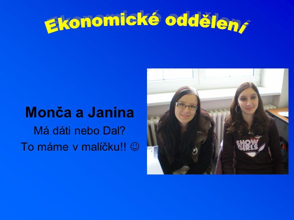 Monča a Janina Má dáti nebo Dal? To máme v malíčku!!