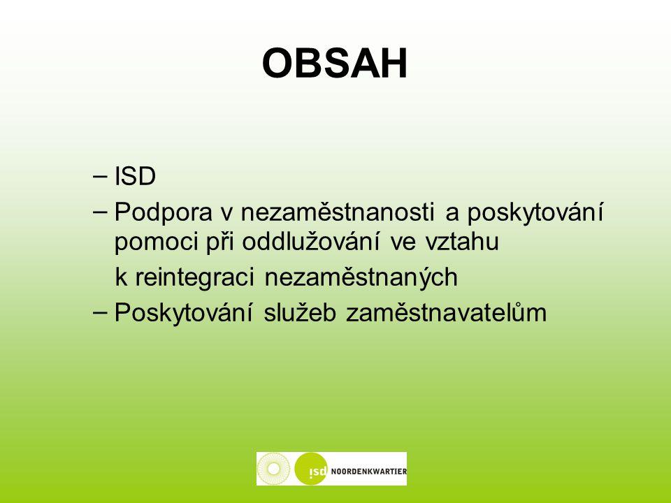 OBSAH – ISD – Podpora v nezaměstnanosti a poskytování pomoci při oddlužování ve vztahu k reintegraci nezaměstnaných – Poskytování služeb zaměstnavatelům