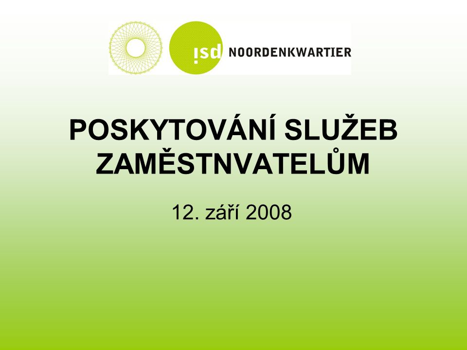 POSKYTOVÁNÍ SLUŽEB ZAMĚSTNVATELŮM 12. září 2008