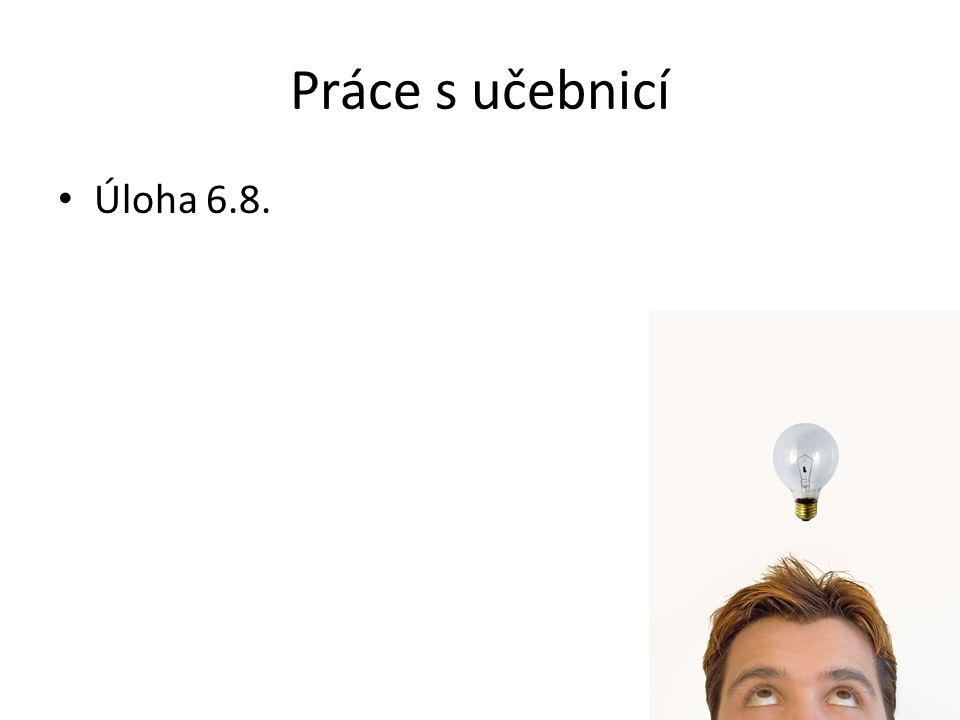 Práce s učebnicí Příklady na účtování výrobků Úloha 6.17.