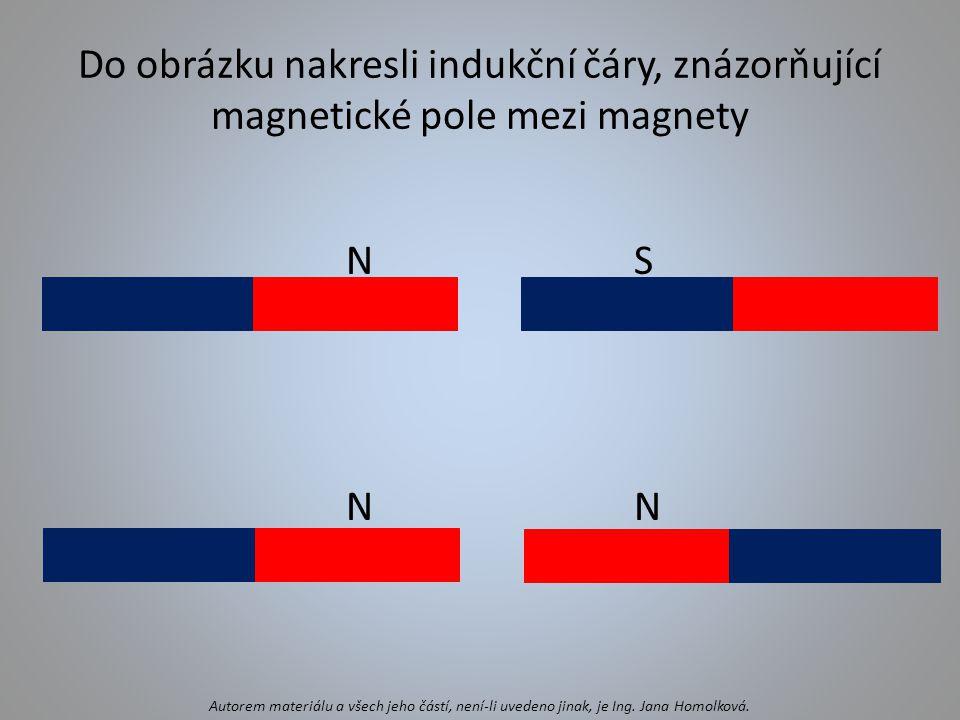Do obrázku nakresli indukční čáry, znázorňující magnetické pole mezi magnety NSNNNSNNN Autorem materiálu a všech jeho částí, není-li uvedeno jinak, je
